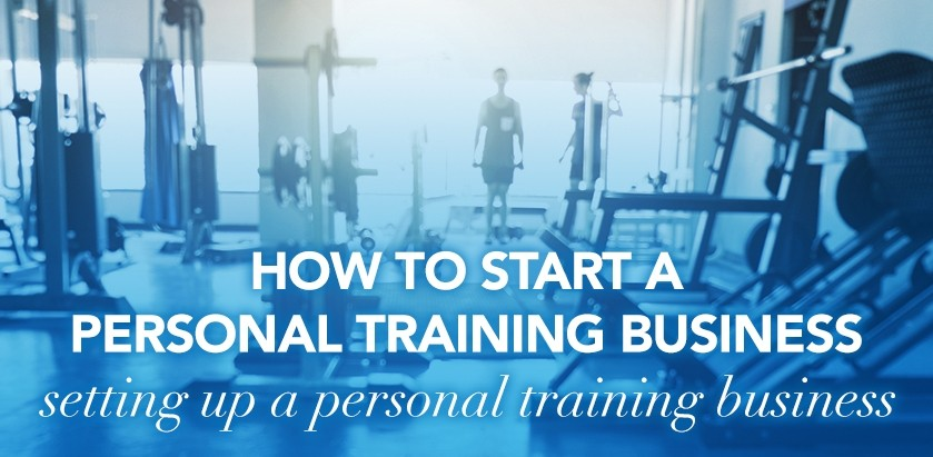 STARTING YOUR PERSONAL TRAINING BUSINESS – HOW TO WRITE A BUSINESS PLAN