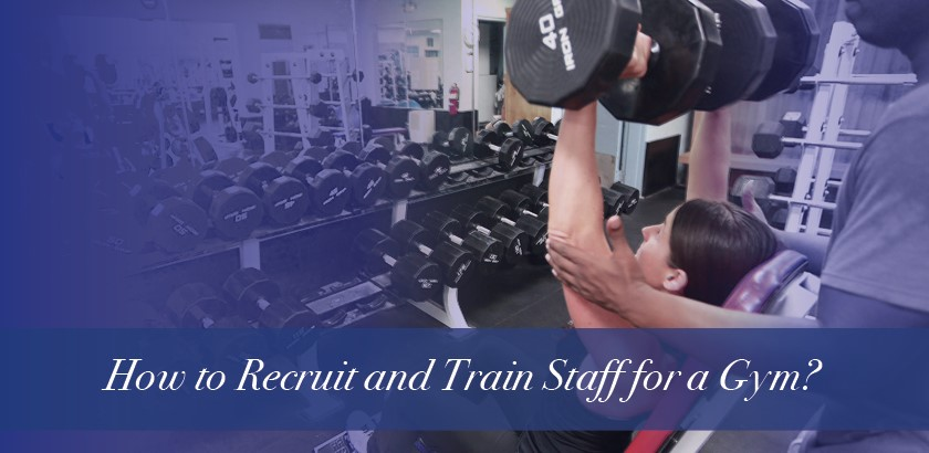 STARTING YOUR PERSONAL TRAINING BUSINESS – FINDING AND TRAINING STAFF
