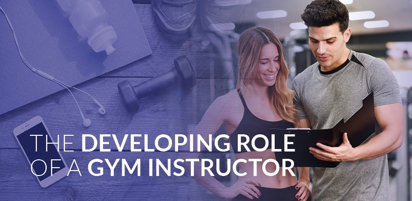 THE DEVELOPING ROLE OF A FITNESS INSTRUCTOR